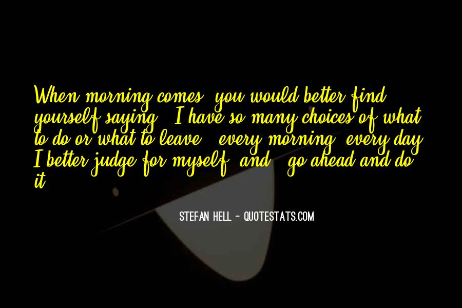 Quotes About A Better Day Ahead #1829560