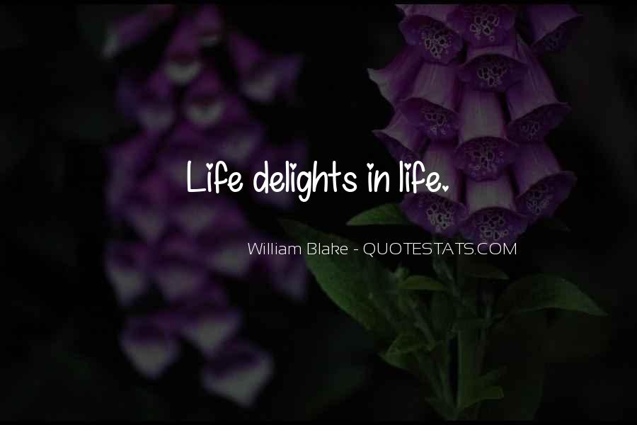 Quotes About Life William Blake #301724