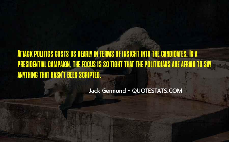 Quotes About Presidential Candidates #1309627