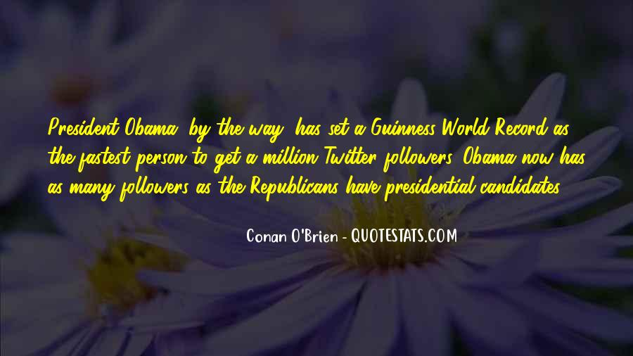 Quotes About Presidential Candidates #1586121