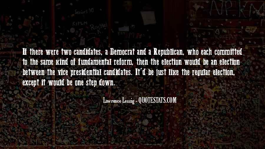 Quotes About Presidential Candidates #315494
