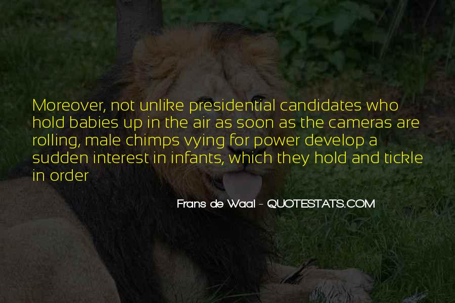 Quotes About Presidential Candidates #406291