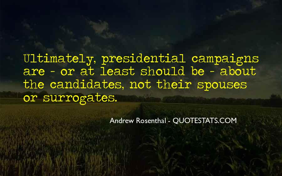 Quotes About Presidential Candidates #579097