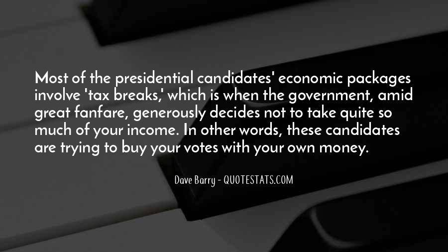 Quotes About Presidential Candidates #665690