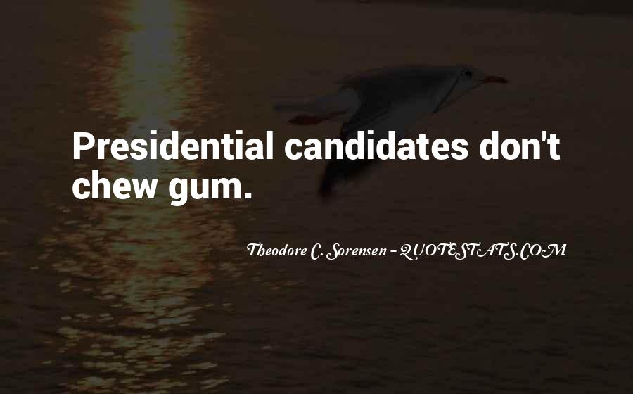 Quotes About Presidential Candidates #713448