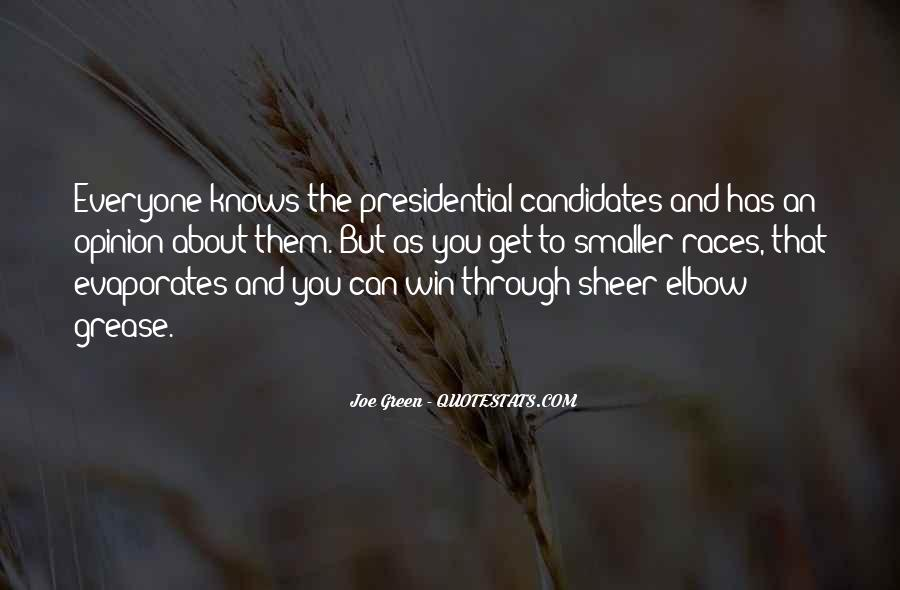 Quotes About Presidential Candidates #749444