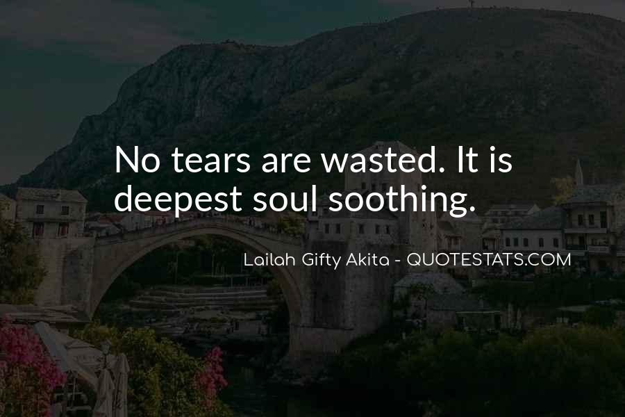 Quotes About Soothing The Soul #1489934