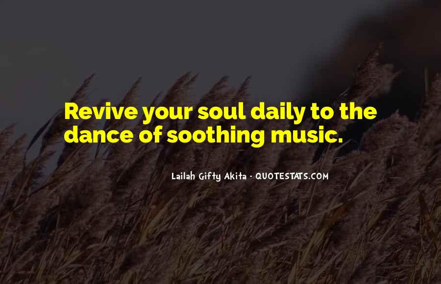 Quotes About Soothing The Soul #1519313
