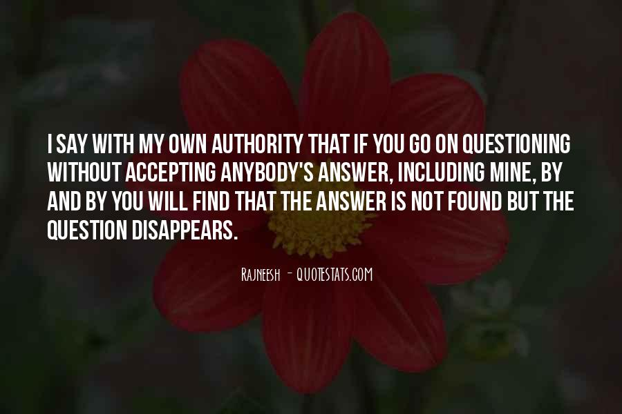 Quotes About Not Questioning Authority #1059816