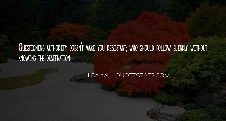 Quotes About Not Questioning Authority #1085598