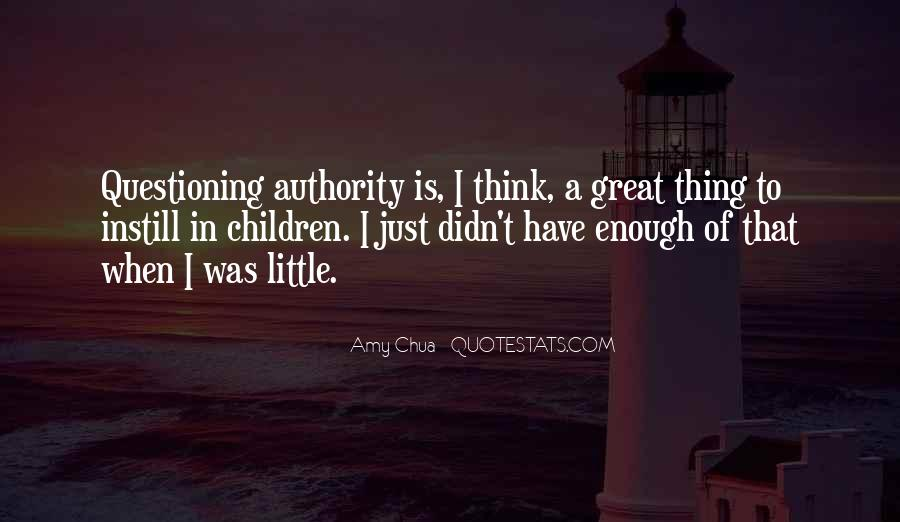 Quotes About Not Questioning Authority #662328