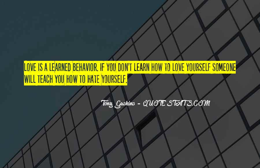 Quotes About Learned Behavior #447022