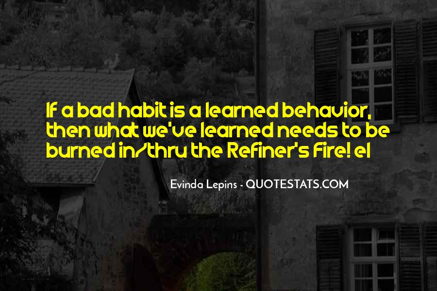 Quotes About Learned Behavior #701080