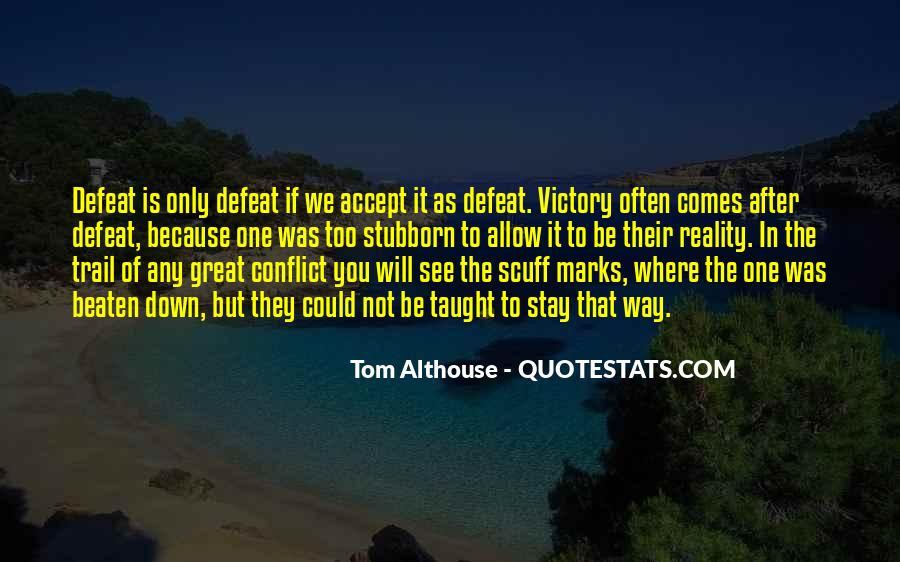 Quotes About Defeat And Courage #637009