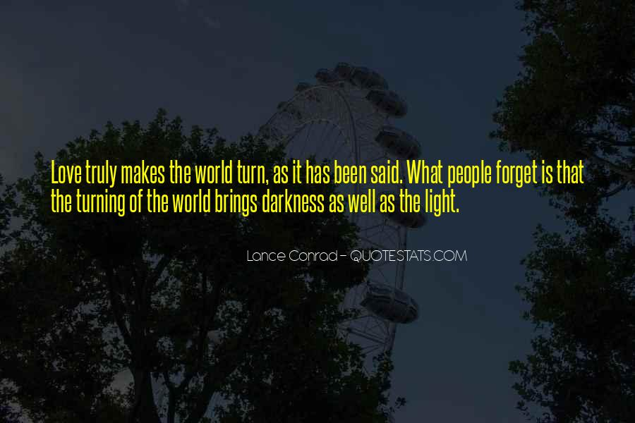 Quotes About Darkness Turning Into Light #1534639