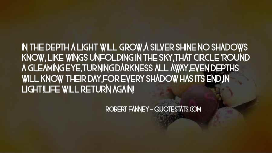 Quotes About Darkness Turning Into Light #1860206