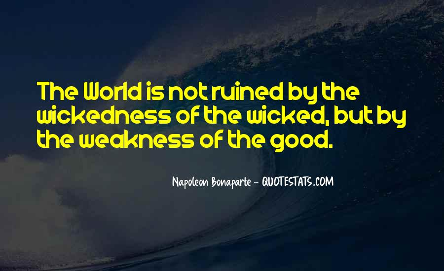 Quotes About Wickedness #367510