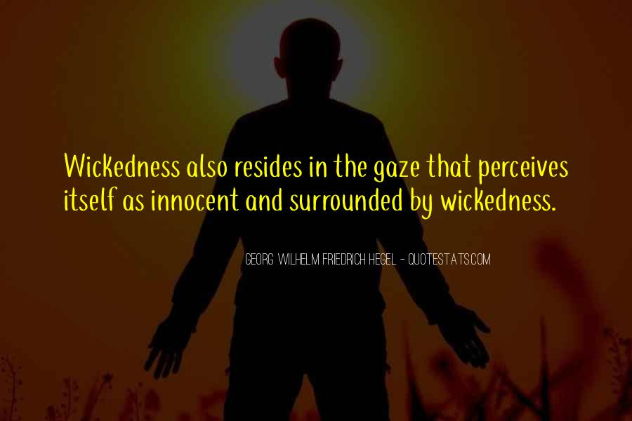 Quotes About Wickedness #41288