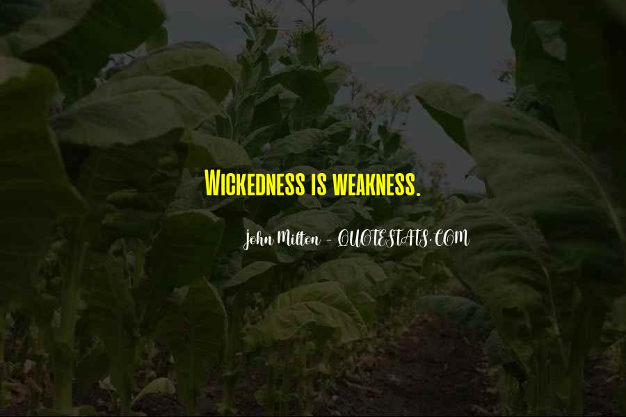 Quotes About Wickedness #49474