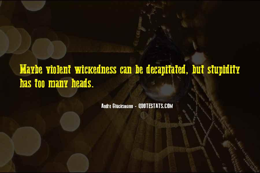 Quotes About Wickedness #505934