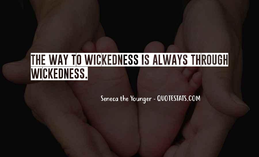 Quotes About Wickedness #521263