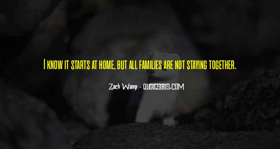 Quotes About Families Staying Together #846589