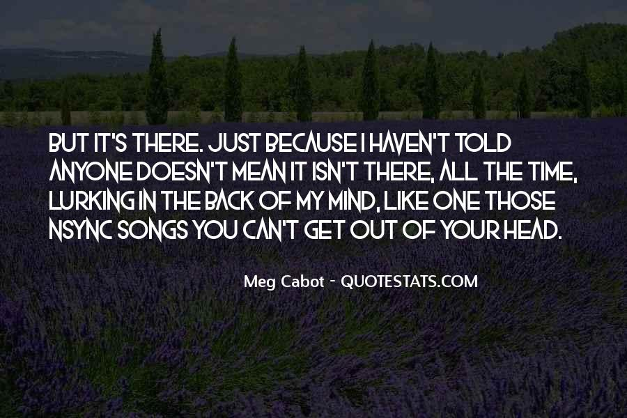 Quotes About Out Of My Mind #228596
