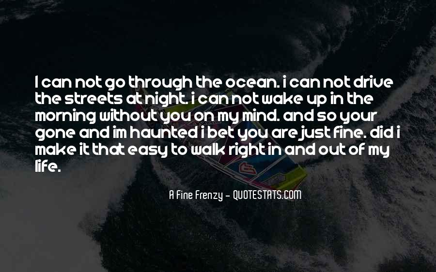 Quotes About Out Of My Mind #26662