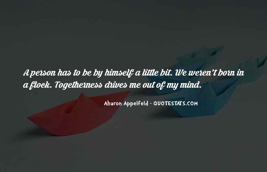 Quotes About Out Of My Mind #276620