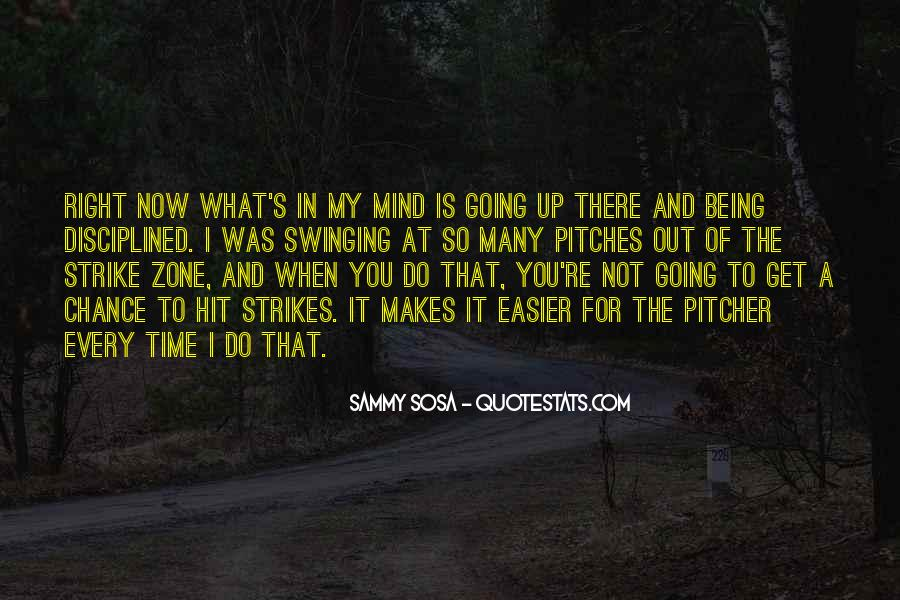 Quotes About Out Of My Mind #286733