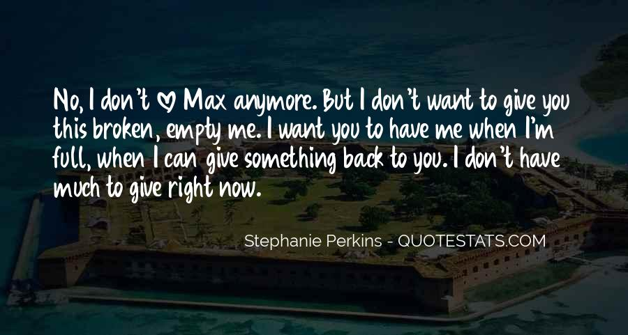 Quotes About Now You Want Me Back #893045