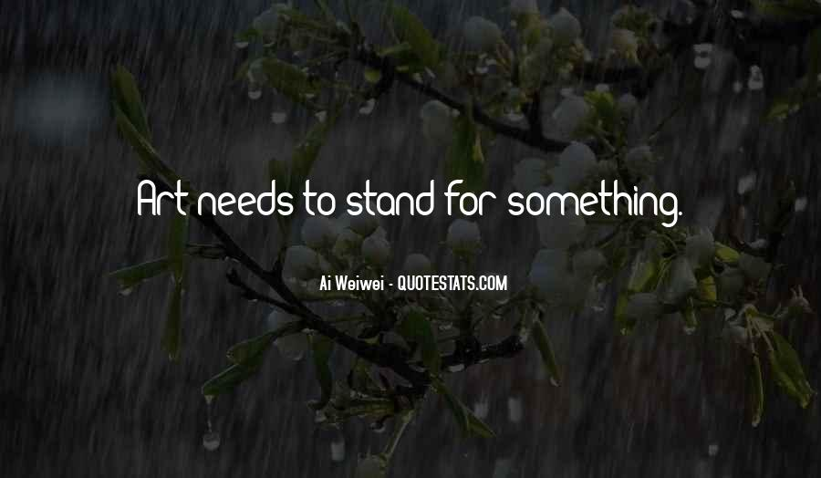 Quotes About Stand For Something #1013244