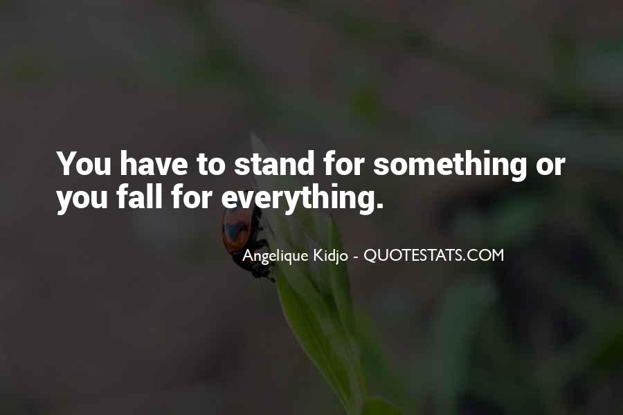 Quotes About Stand For Something #490606