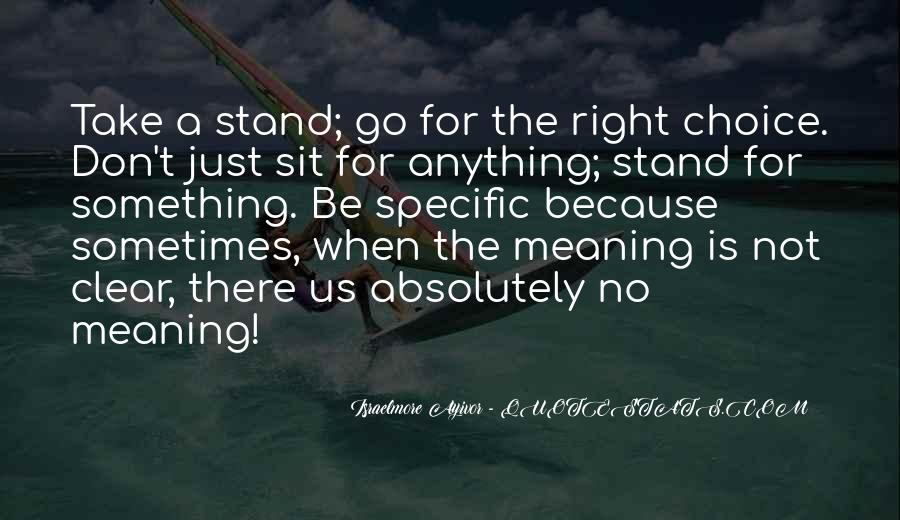 Quotes About Stand For Something #664