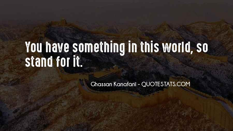 Quotes About Stand For Something #774602