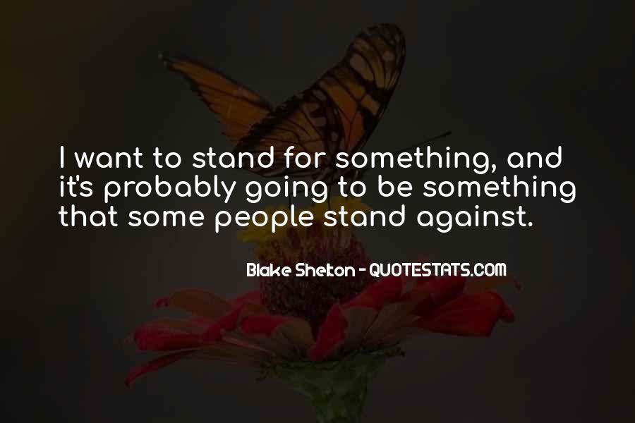 Quotes About Stand For Something #857118