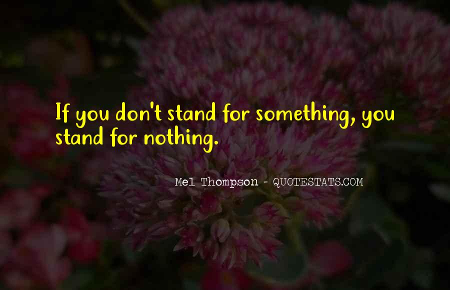 Quotes About Stand For Something #920449