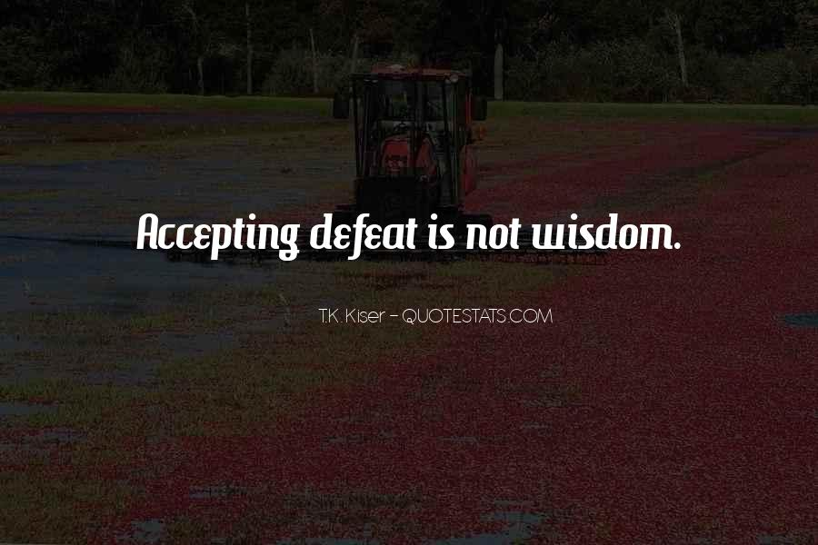 Quotes About Accepting Defeat #620614