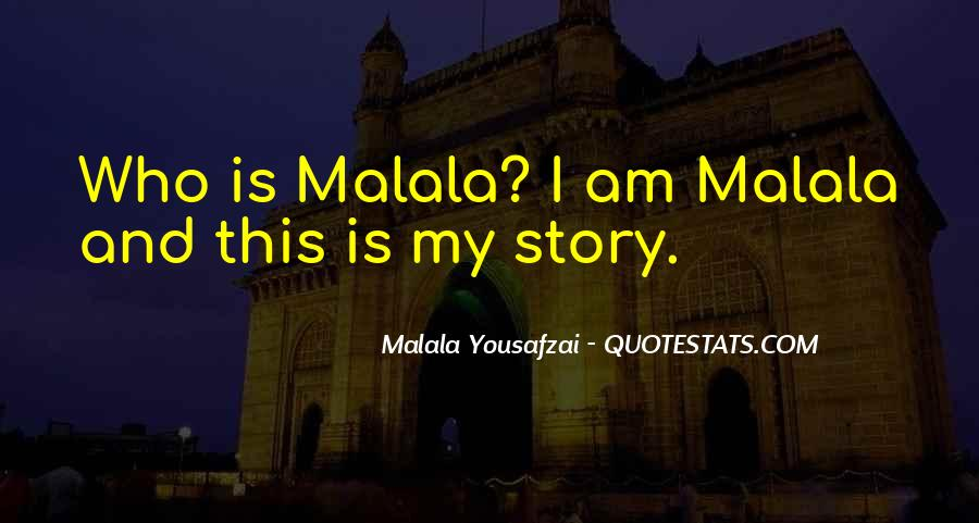 Quotes About I Am Malala #196920