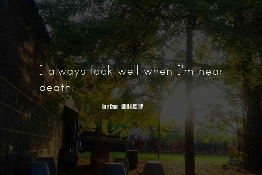 Quotes About Near Death #195548