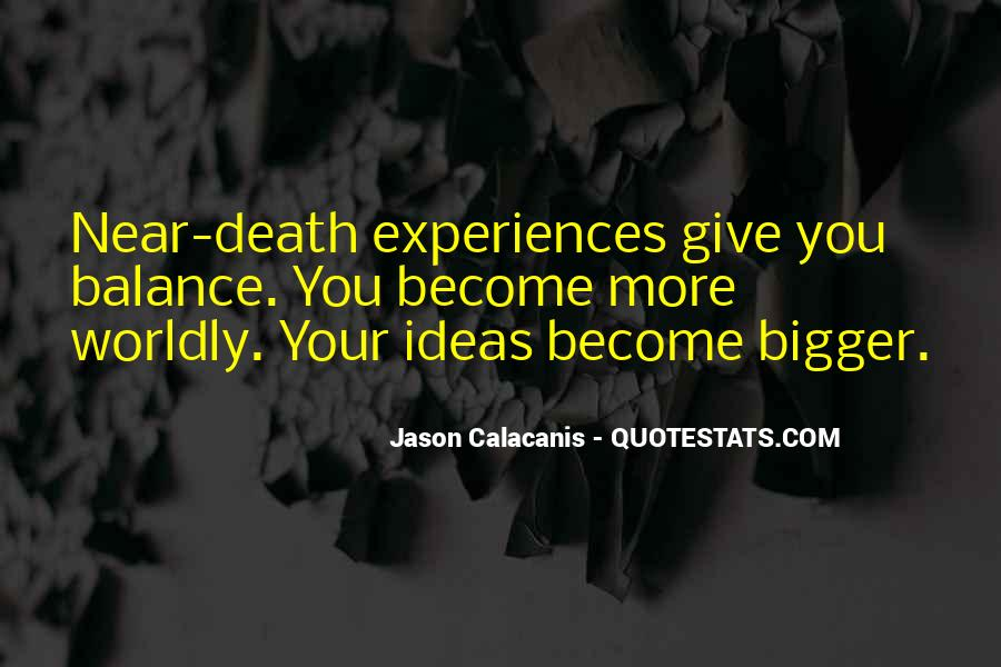 Quotes About Near Death #428371