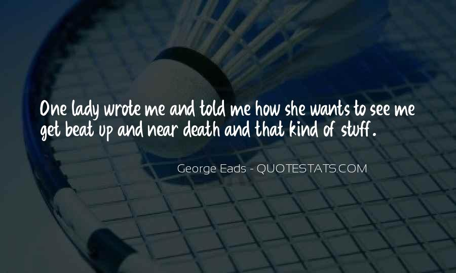Quotes About Near Death #538082