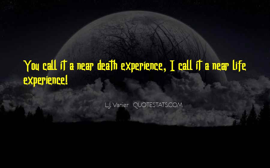 Quotes About Near Death #554587