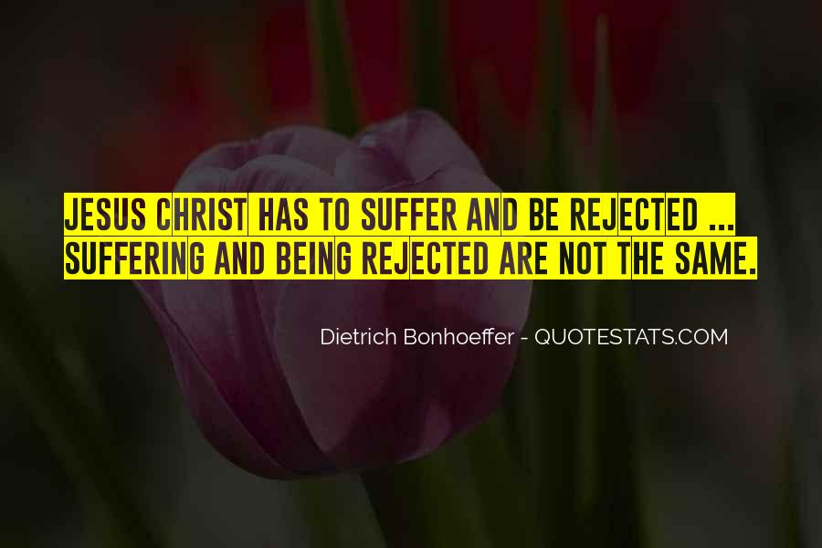 Quotes About Being Rejected #1025337