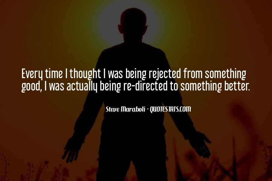 Quotes About Being Rejected #1084060