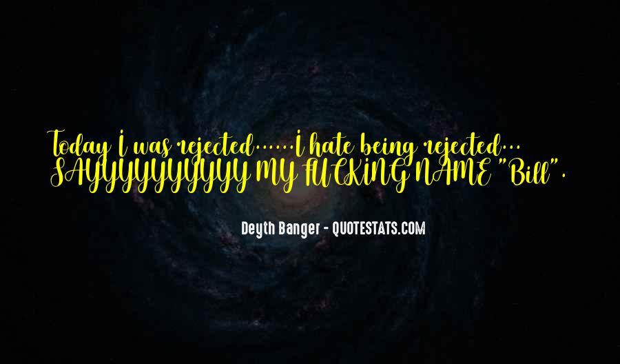 Quotes About Being Rejected #1147049