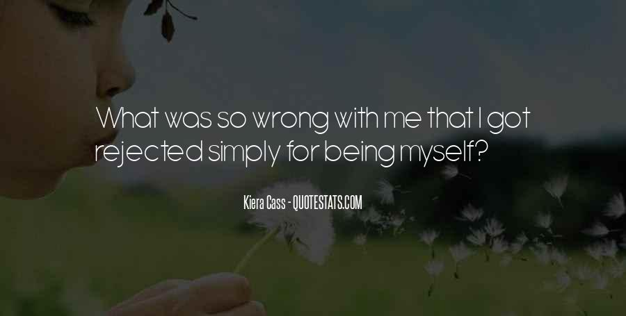 Quotes About Being Rejected #1254678