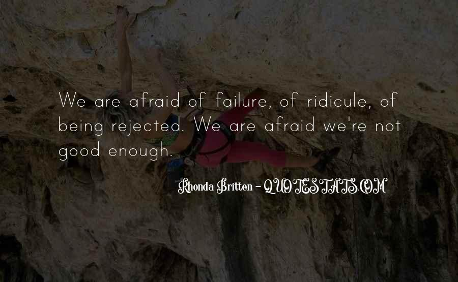 Quotes About Being Rejected #1311270