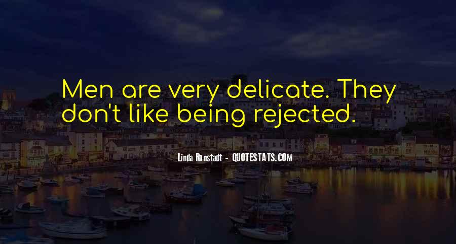 Quotes About Being Rejected #1455033