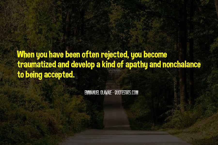 Quotes About Being Rejected #1459065